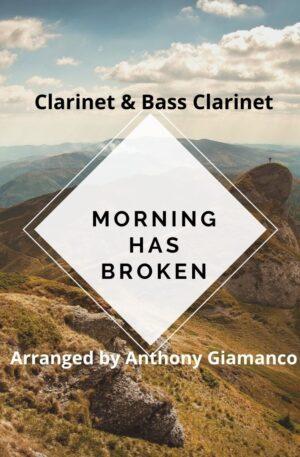 MORNING HAS BROKEN – clarinet/bass clarinet