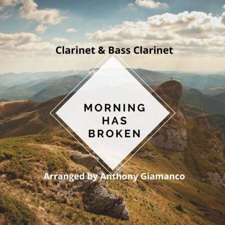 MORNING HAS BROKEN - clarinet/bass clarinet
