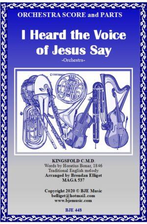 I Heard the Voice of Jesus Say (Kingsfold) – Orchestra