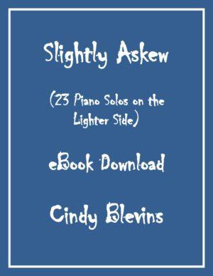Slightly Askew, 23 Original Piano Solos