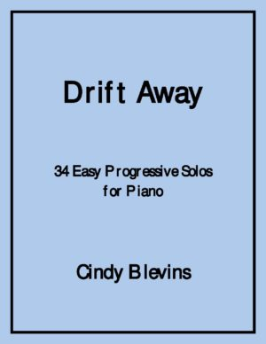 Drift Away, 34 Easy, Progressive Original Piano Solos