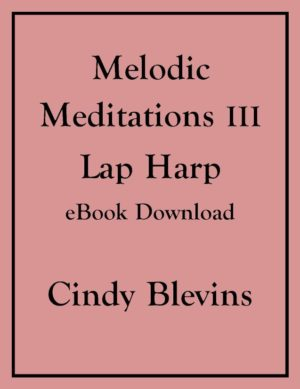Melodic Meditations III, 10 Original Solos for Lap Harp