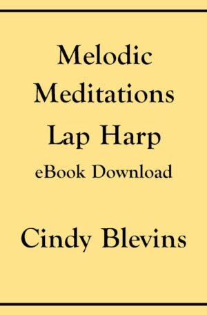 Melodic Meditations, 10 Original Solos for Lap Harp