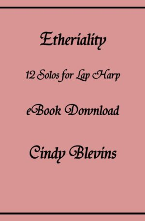 Etheriality, 12 Original Solos for Lap Harp