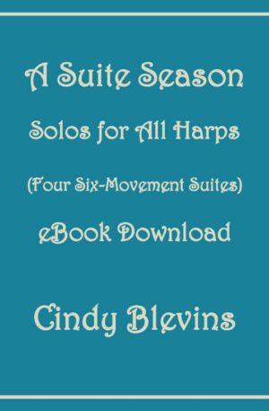 A Suite Season, original solos for all harps