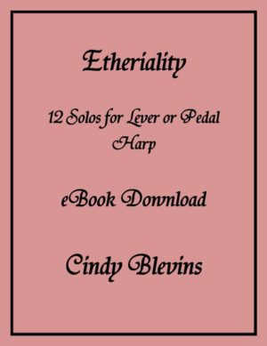 Etheriality, 12 Original Solos for Lever or Pedal Harp
