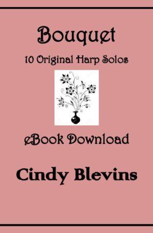 Bouquet, 10 Original Solos for Lever or Pedal Harp