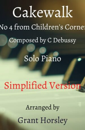 """""""Cakewalk"""" from Children's Corner- Debussy. Solo Piano- Simplified version"""