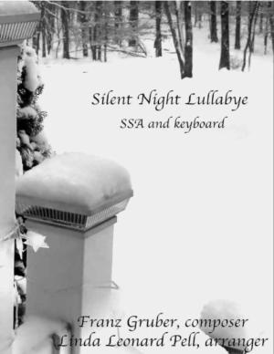 Silent Night Lullaby , Linda Leonard-Pell Arr.