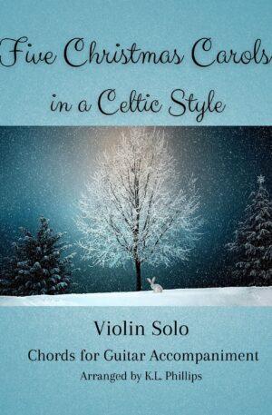 Five Christmas Carols in a Celtic Style – Violin Solo