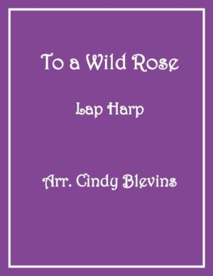 To A Wild Rose, Lap Harp Solo with recording