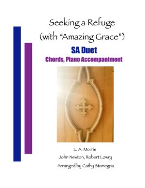 "Seeking a Refuge (with ""Amazing Grace"") (Chords, Piano Accompaniment) for SA, ST, TB Duet; Piano Accompaniment Track"