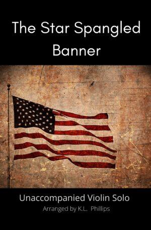 The Star Spangled Banner – Unaccompanied Violin Solo