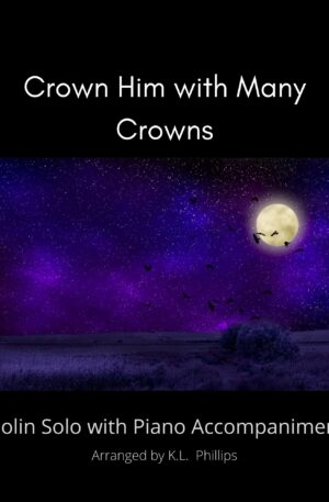 Crown Him with Many Crowns – Violin Solo with Piano Accompaniment