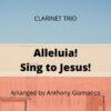 Alleluia! Sing to Jesus! - clarinet trio