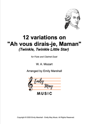 "12 Variations on ""Ah, vous dirais-je, Maman"" (Twinkle, Twinkle Little Star) K.265 (for Flute and Clarinet Duet)"