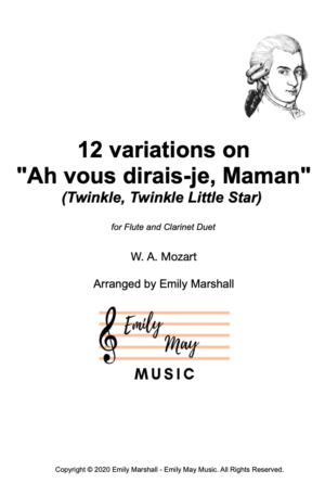 """12 Variations on """"Ah, vous dirais-je, Maman"""" (Twinkle, Twinkle Little Star) K.265 (for Flute and Clarinet Duet)"""