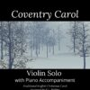 Coventry Carol - Violin Solo with Piano Accompaniment cover