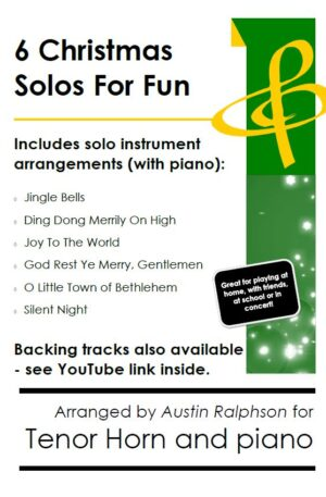 6 Christmas Tenor Horn Solos for Fun – with FREE BACKING TRACKS and piano accompaniment to play along with (various levels)