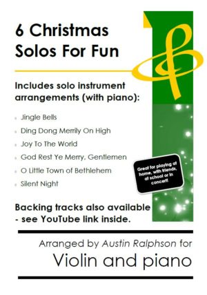 6 Christmas Violin Solos for Fun – with FREE BACKING TRACKS and piano accompaniment to play along with (various levels)