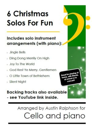 6 Christmas Cello Solos for Fun – with FREE BACKING TRACKS and piano accompaniment to play along with (various levels)