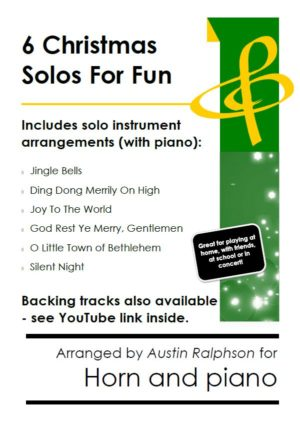 6 Christmas Horn Solos for Fun – with FREE BACKING TRACKS and piano accompaniment to play along with (various levels)