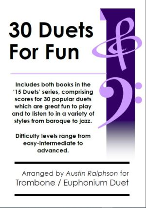 COMPLETE Book of 30 Trombone Duets and Euphonium Duets for Fun (popular classics volumes 1 and 2)