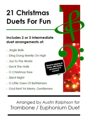21 Christmas Trombone Duets or Euphonium Duets for Fun – various levels