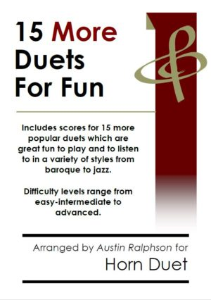 15 More Horn Duets for Fun (popular classics volume 2)