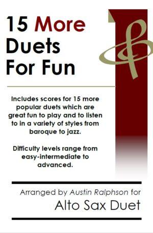 15 More Alto Sax Duets for Fun (popular classics volume 2)