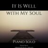It Is Well With My Soul - Piano Solo