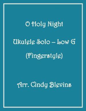 O Holy Night, Ukulele Solo, Fingerstyle, Low G
