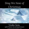 Sing We Now of Christmas - Violin Solo with Piano Accompaniment cover