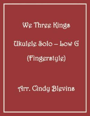 We Three Kings, Ukulele Solo, Fingerstyle, Low G