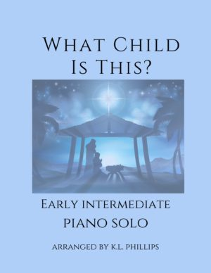 What Child Is This? – Early Intermediate Piano Solo