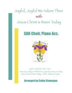 "Joyful, Joyful We Adore Thee (with ""Jesus Christ is Risen Today"") (for SAB, SSA, TTB, 2-Part Choir, Piano)"