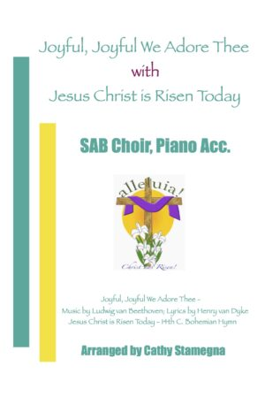 "Joyful, Joyful We Adore Thee (with ""Jesus Christ is Risen Today"") (for SAB, SSA, TTB, 2-Part Choir, Piano)"