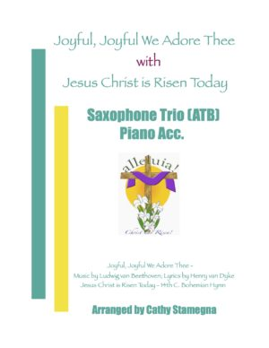 "Joyful, Joyful We Adore Thee (with ""Jesus Christ is Risen Today"") Saxophone Trio (ATB, Piano); Acc. Track"