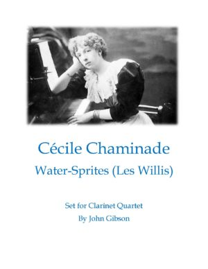 Cecile Chaminade – Water Sprites set for clarinet quartet