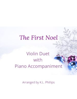 The First Noel – Violin Duet with Piano Accompaniment