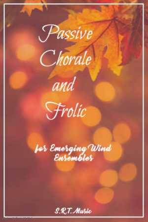 Passive Chorale and Frolic