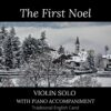 The First Noel - Violin Solo with Piano Accompaniment cover