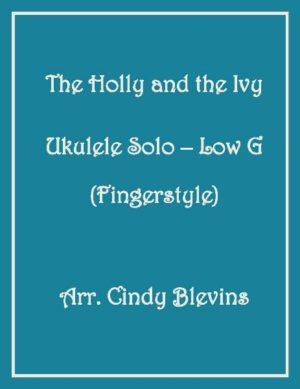 The Holly and the Ivy, Ukulele Solo, Fingerstyle, Low G