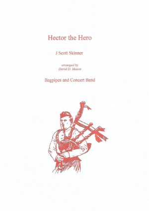 Hector the Hero – Concert Band and Bagpipes