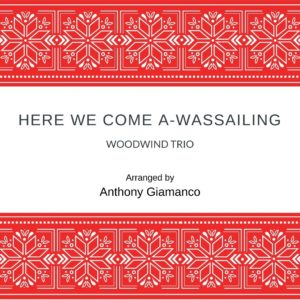 HERE WE COME A-WASSAILING – woodwind trio