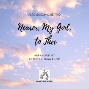 NEARER, MY GOD, TO THEE – alto saxophone trio