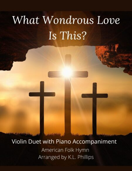 What Wondrous Love Is This? -Violin Duet with Piano Accompaniment cover