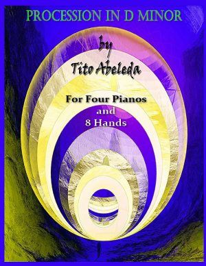 Procession in D Minor (for Four Pianos and Eight Hands)