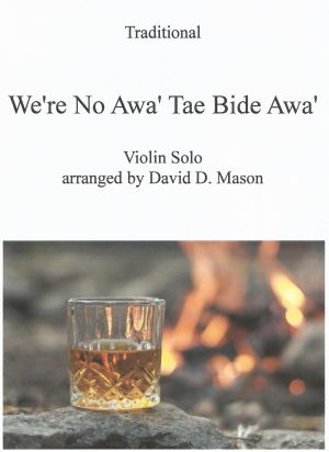 We're No Awa' Tae Bide Awa' – Violin Solo and Piano