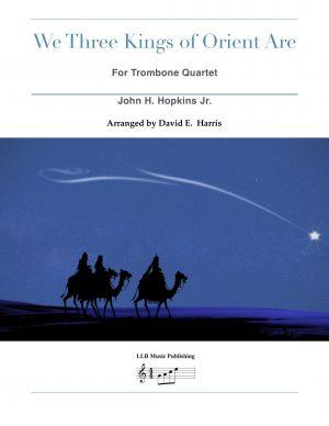 We Three Kings of Orient Are – for Trombone Quartet